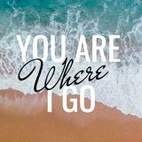 You Are Where I Go headshot